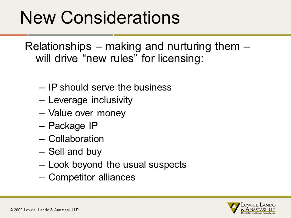 New Considerations Relationships – making and nurturing them – will drive new rules for licensing: