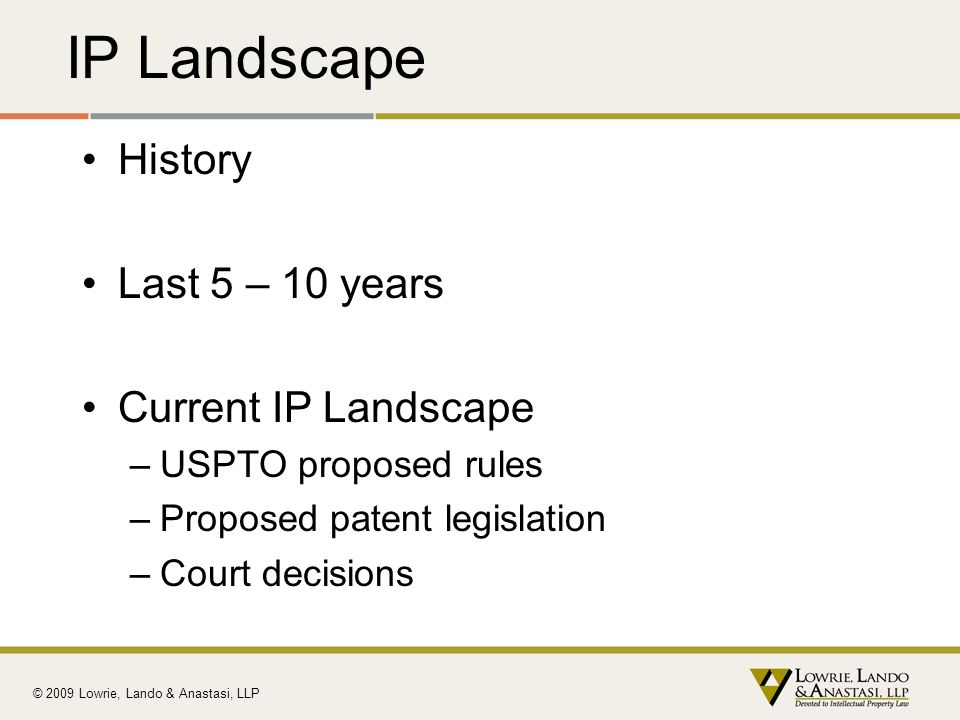 IP Landscape History Last 5 – 10 years Current IP Landscape