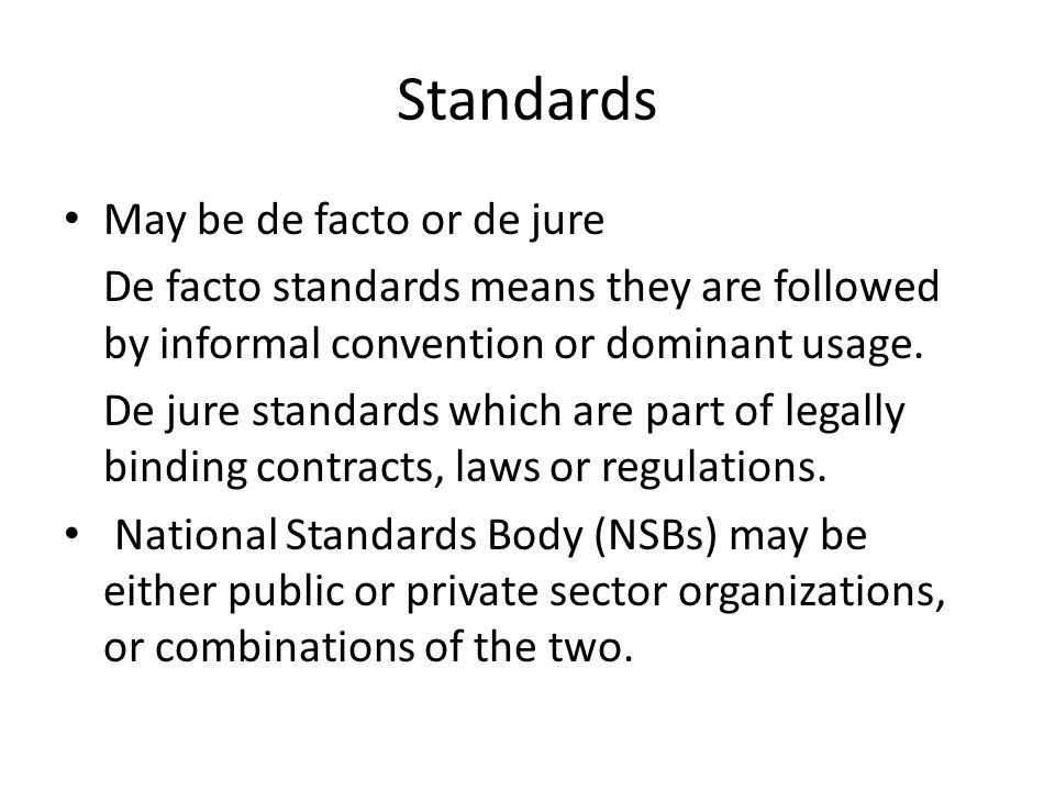 Standards May be de facto or de jure