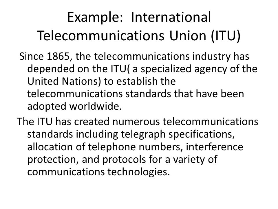 Example: International Telecommunications Union (ITU)