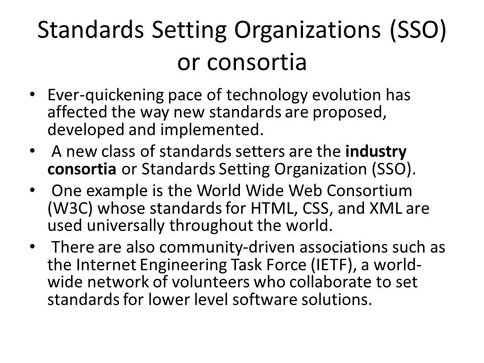Standards Setting Organizations (SSO) or consortia