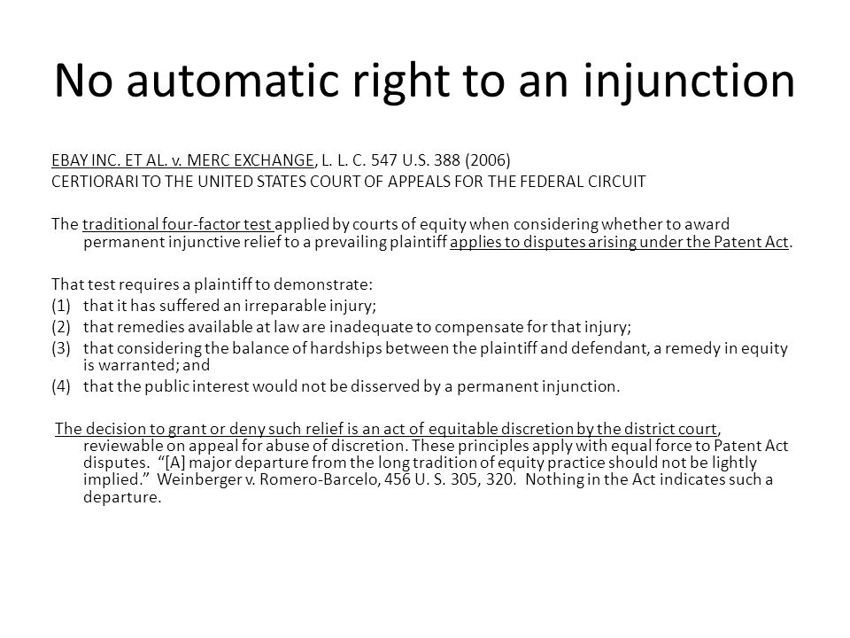 No automatic right to an injunction
