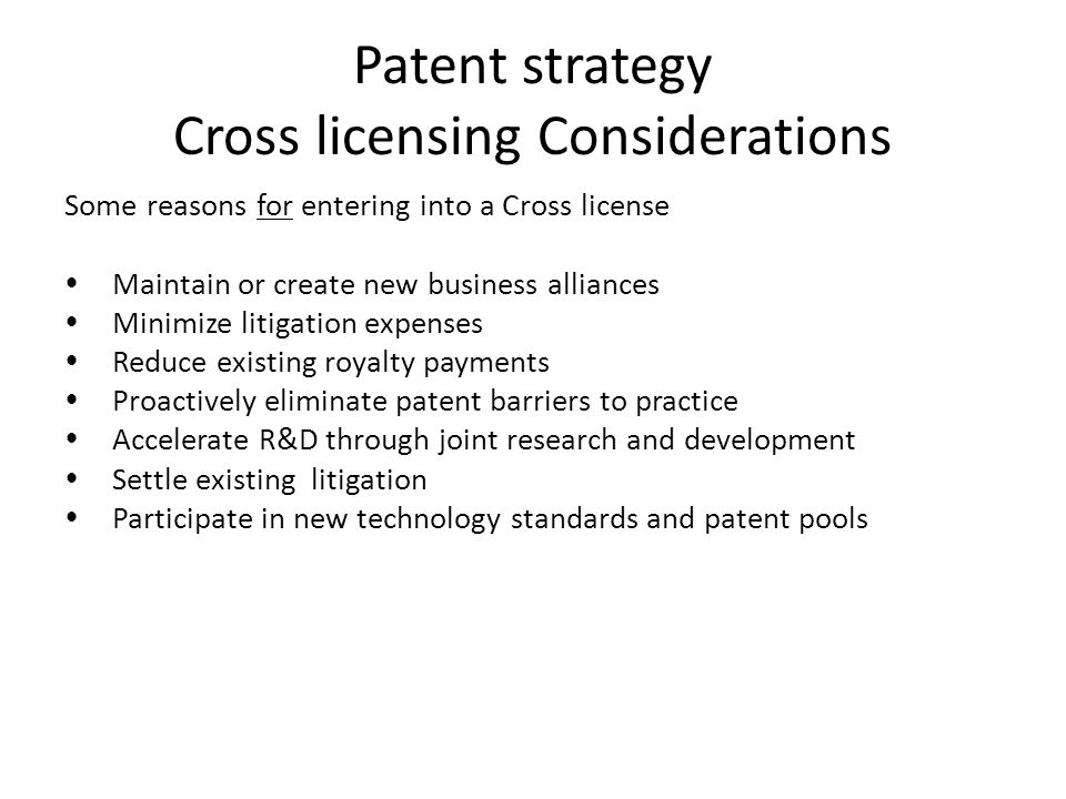 Patent strategy Cross licensing Considerations