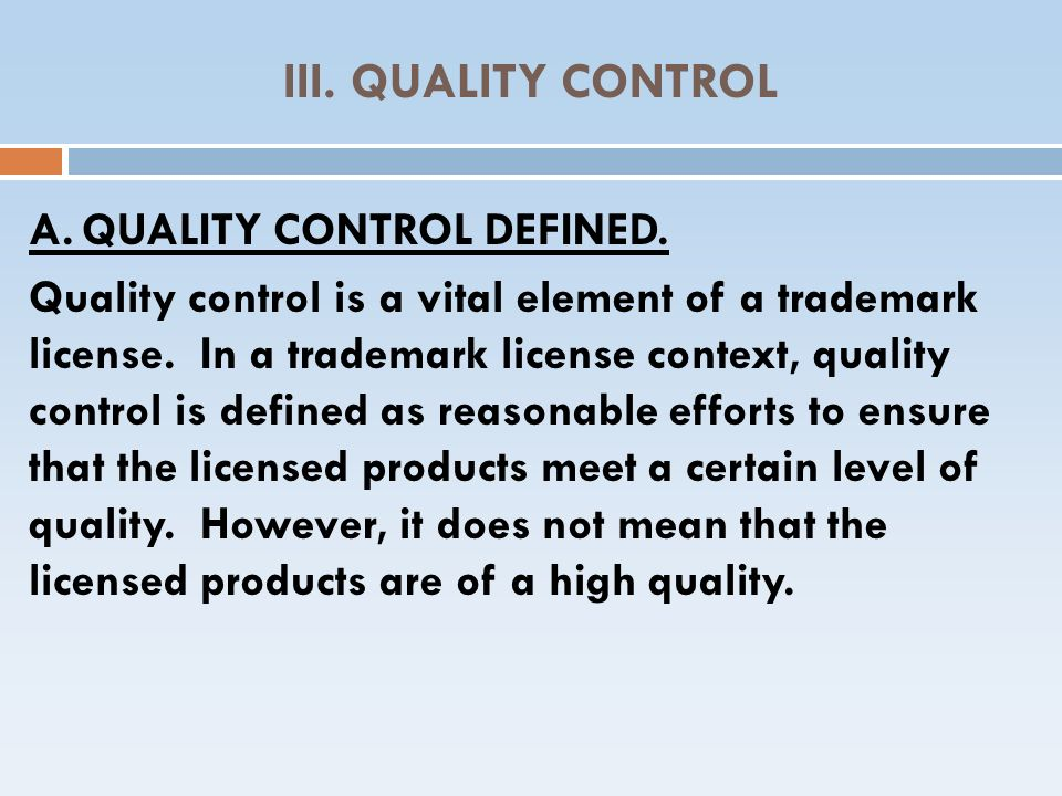 III. QUALITY CONTROL A. QUALITY CONTROL DEFINED.