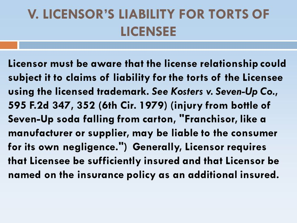 V. LICENSOR'S LIABILITY FOR TORTS OF LICENSEE