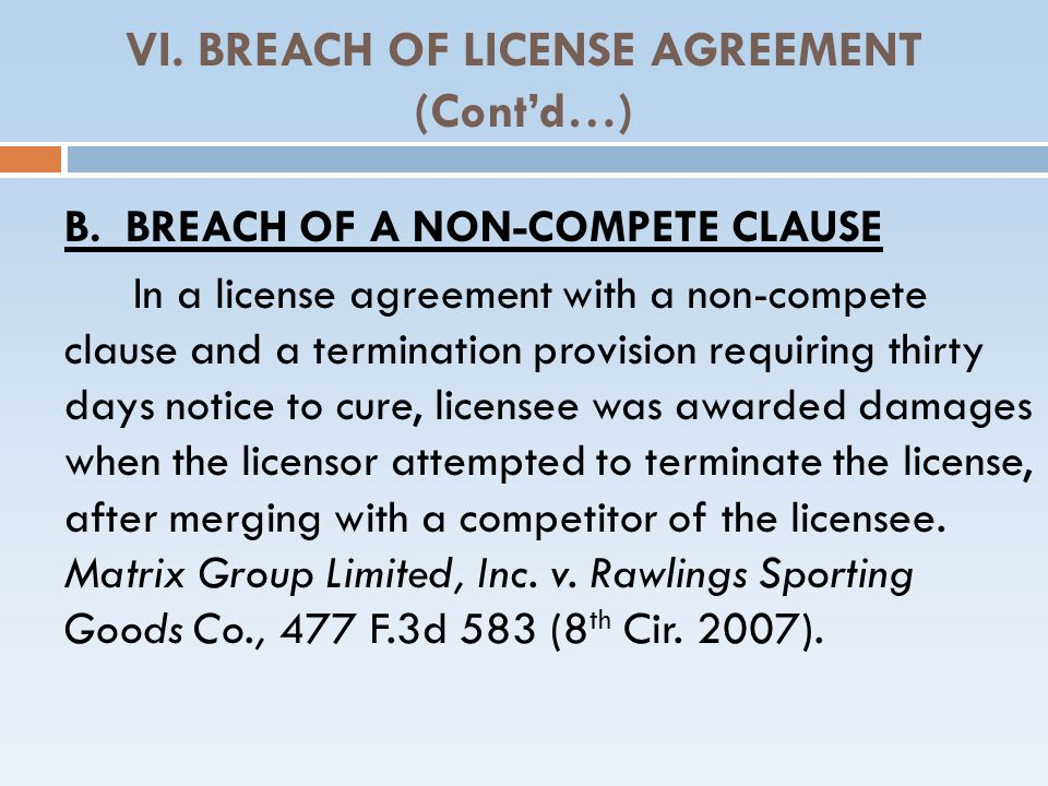 VI. BREACH OF LICENSE AGREEMENT (Cont'd…)‏