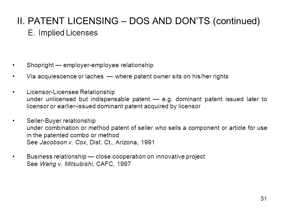 II. PATENT LICENSING – DOS AND DON'TS (continued) E. Implied Licenses