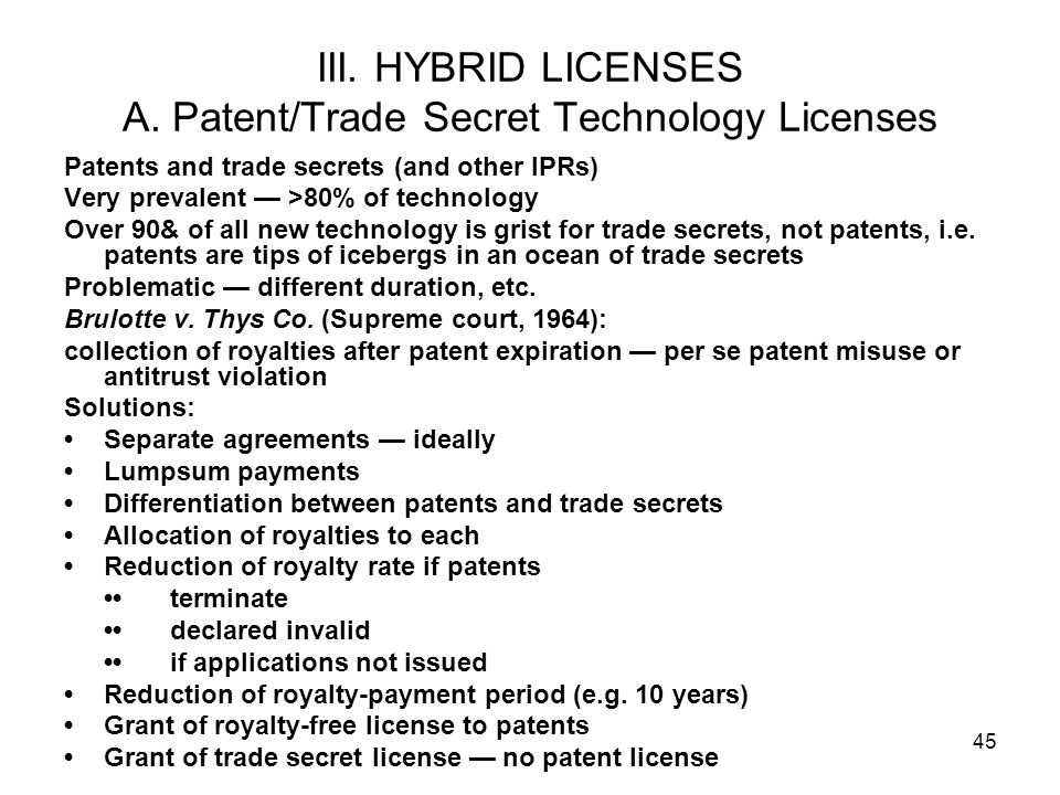 III. HYBRID LICENSES A. Patent/Trade Secret Technology Licenses