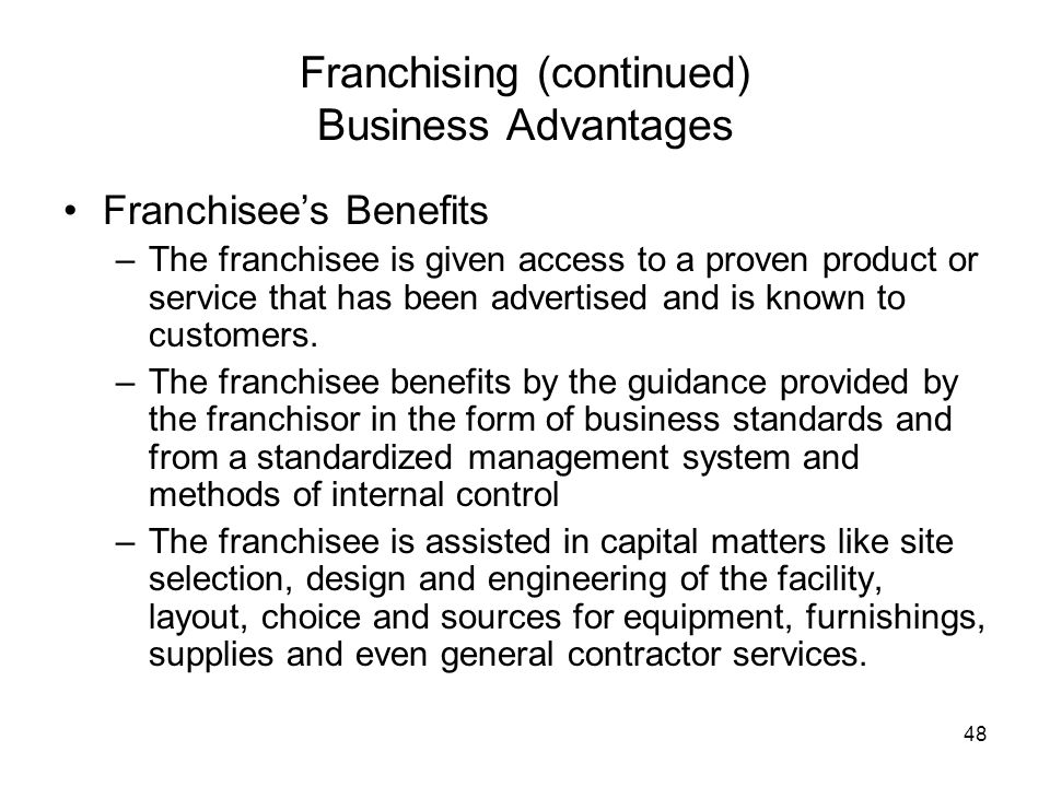 Franchising (continued) Business Advantages