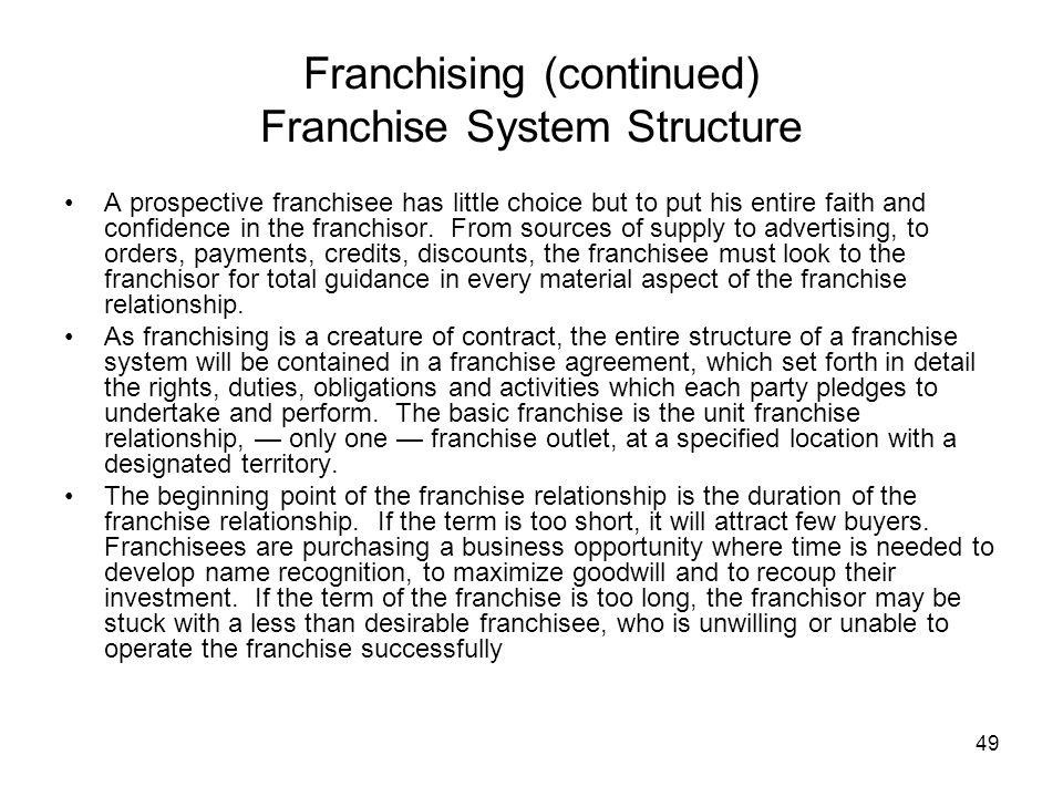 Franchising (continued) Franchise System Structure