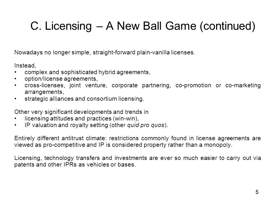 C. Licensing – A New Ball Game (continued)