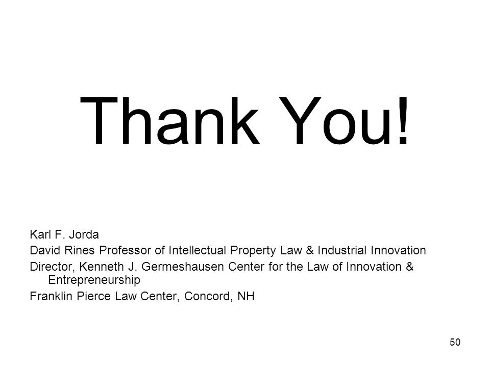 Thank You! Karl F. Jorda. David Rines Professor of Intellectual Property Law & Industrial Innovation.
