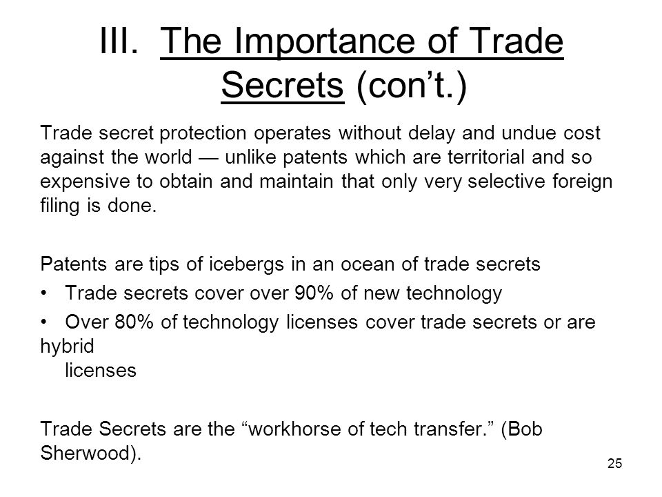 III. The Importance of Trade Secrets (con't.)