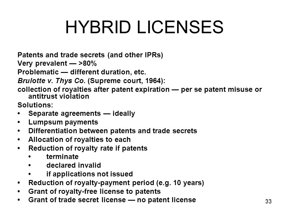 HYBRID LICENSES Patents and trade secrets (and other IPRs)