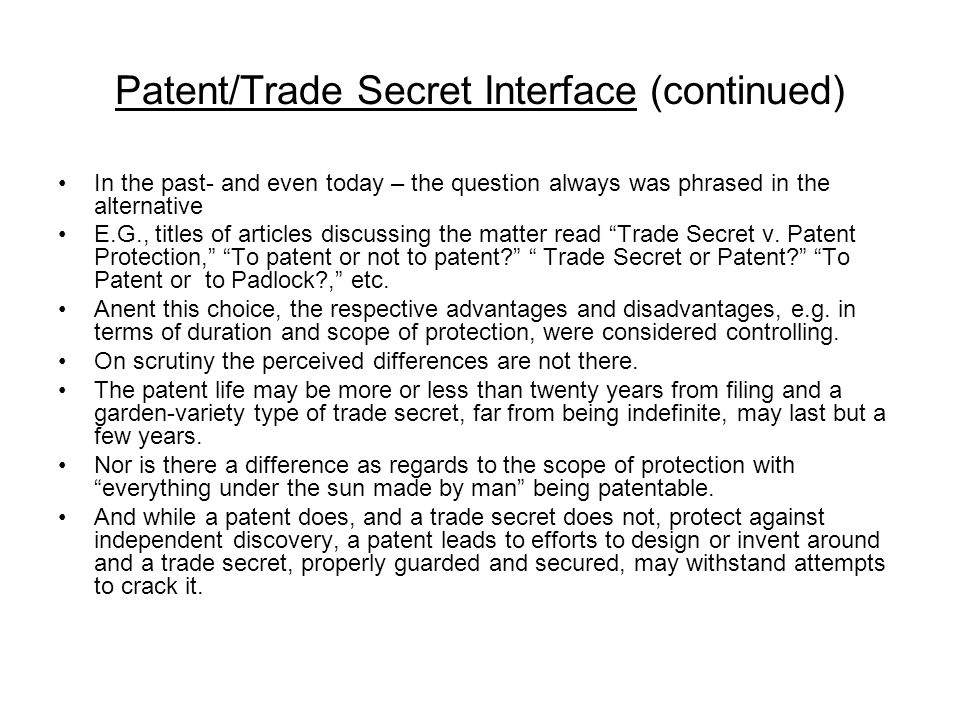 Patent/Trade Secret Interface (continued)