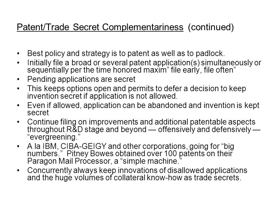 Patent/Trade Secret Complementariness (continued)