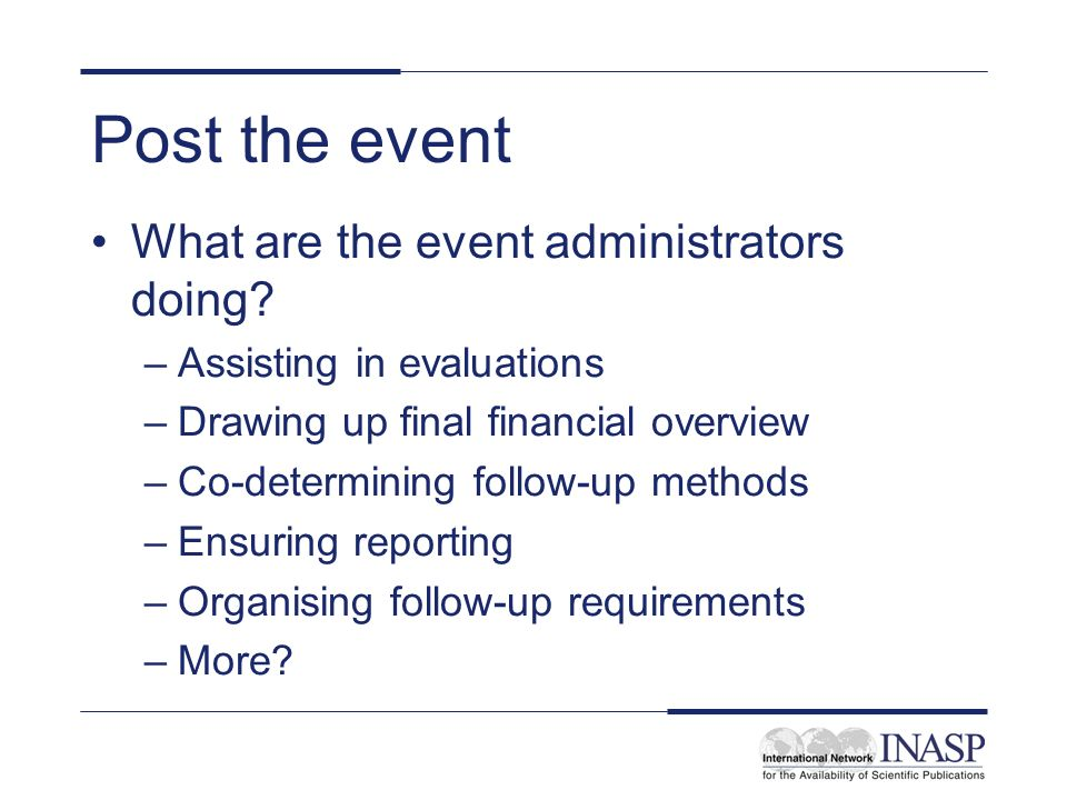 Post the event What are the event administrators doing