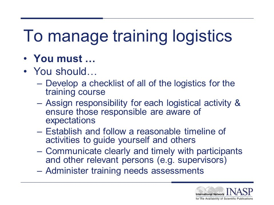 To manage training logistics