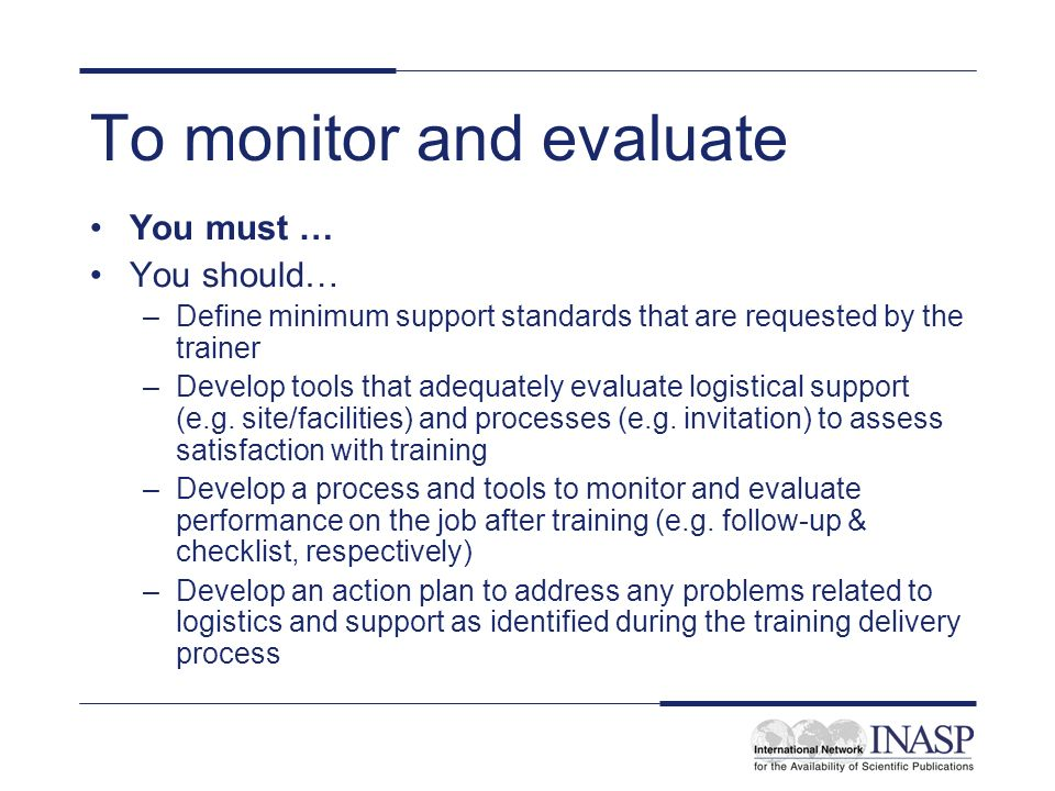 To monitor and evaluate