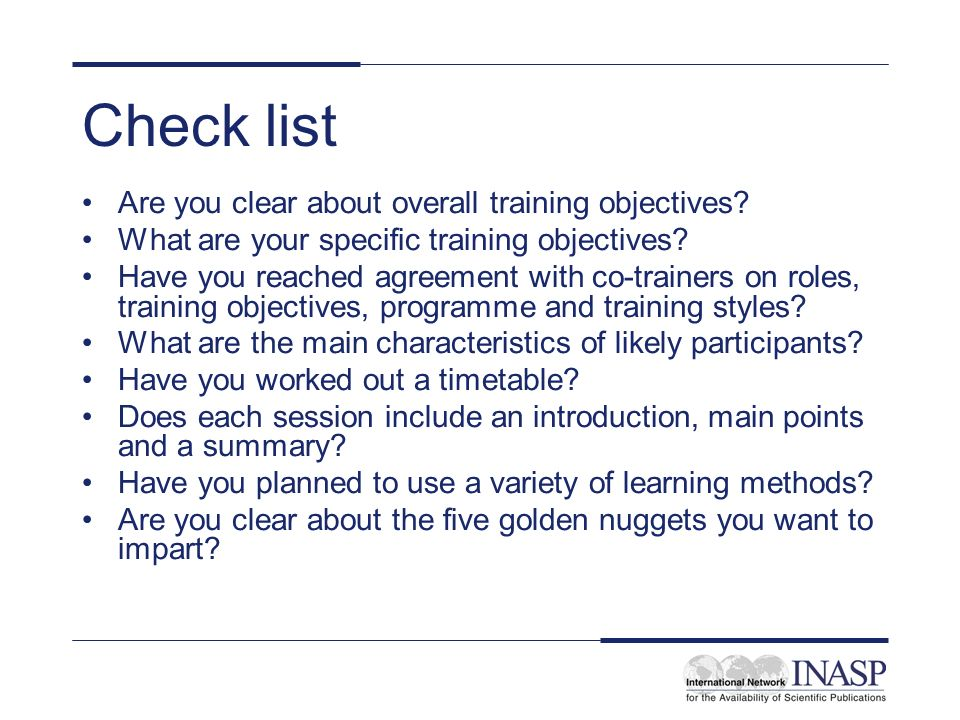 Check list Are you clear about overall training objectives