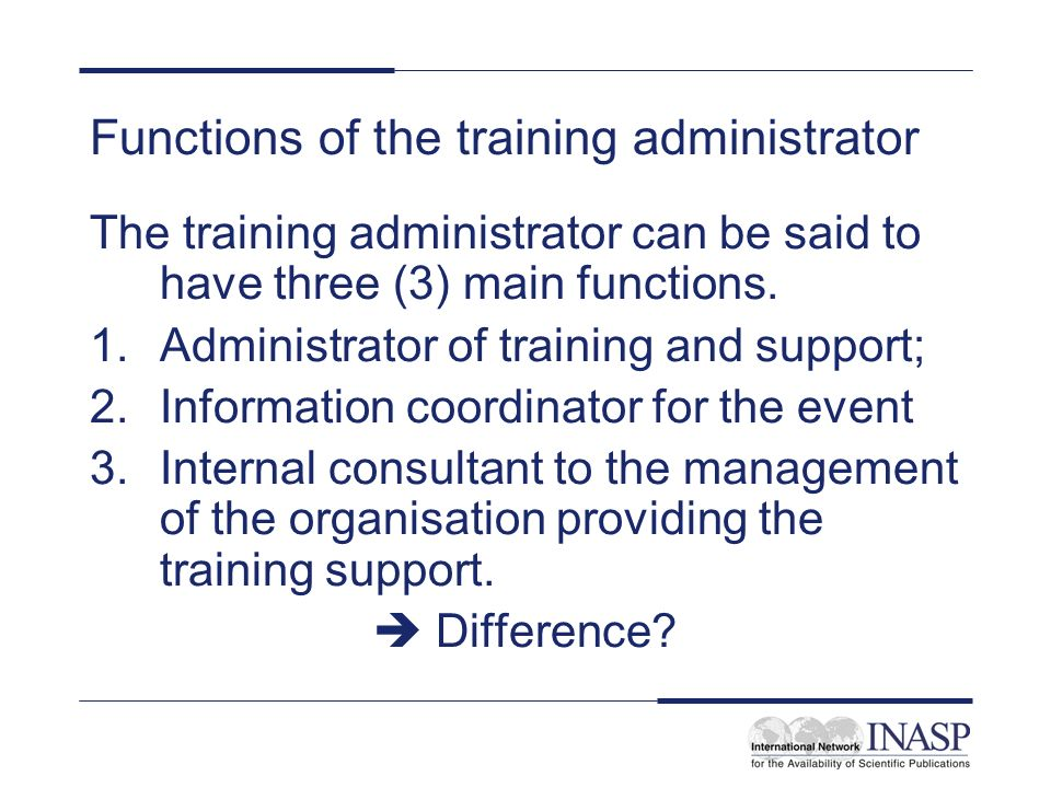 Functions of the training administrator