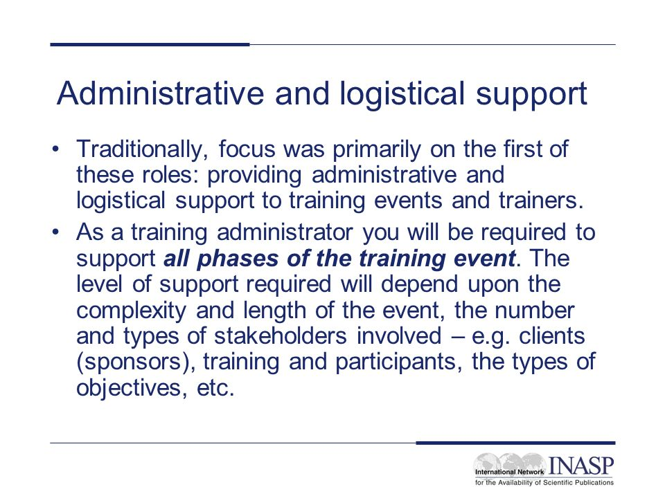 Administrative and logistical support