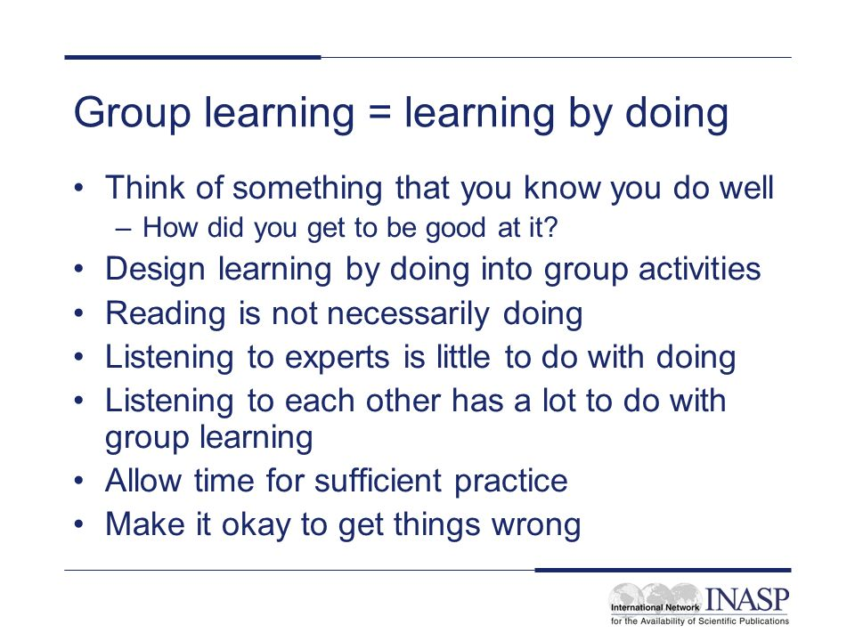 Group learning = learning by doing