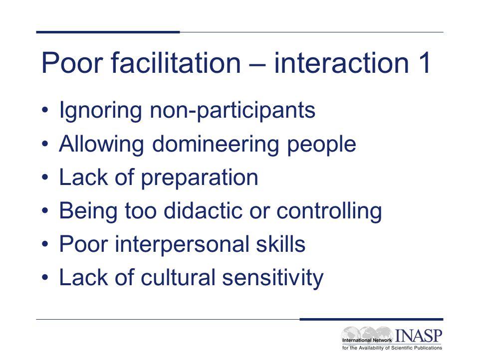 Poor facilitation – interaction 1
