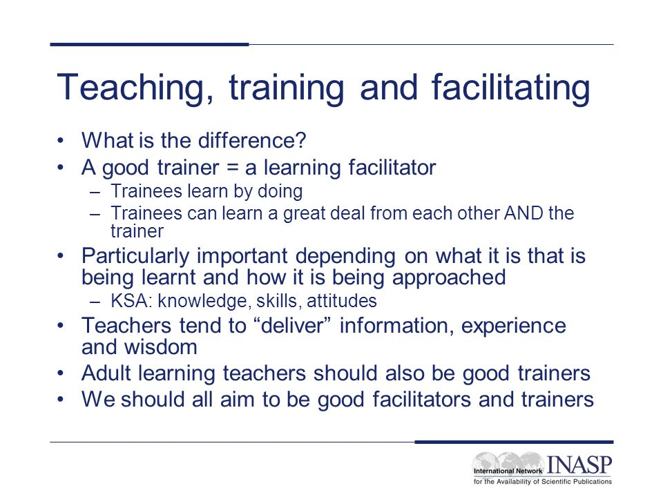 Teaching, training and facilitating
