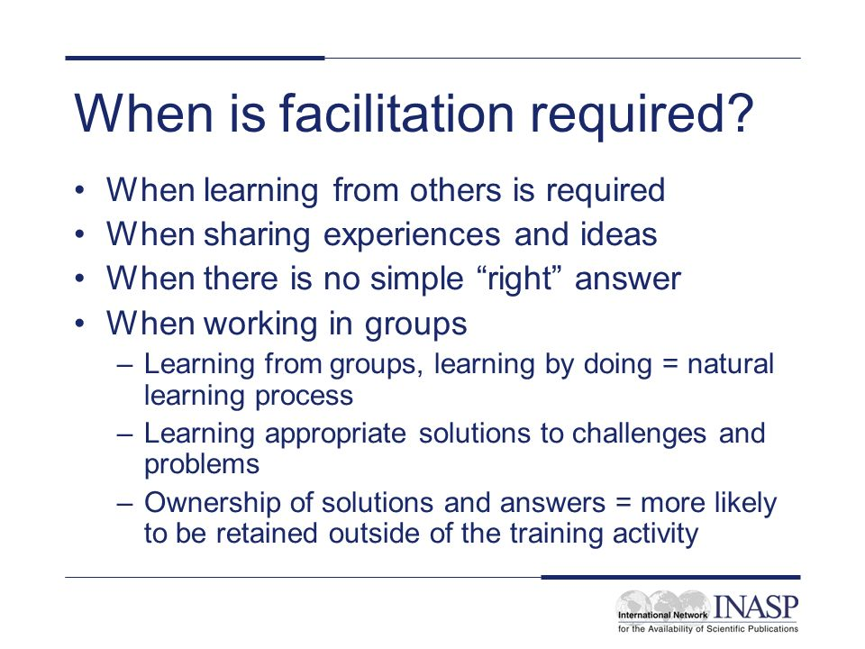When is facilitation required