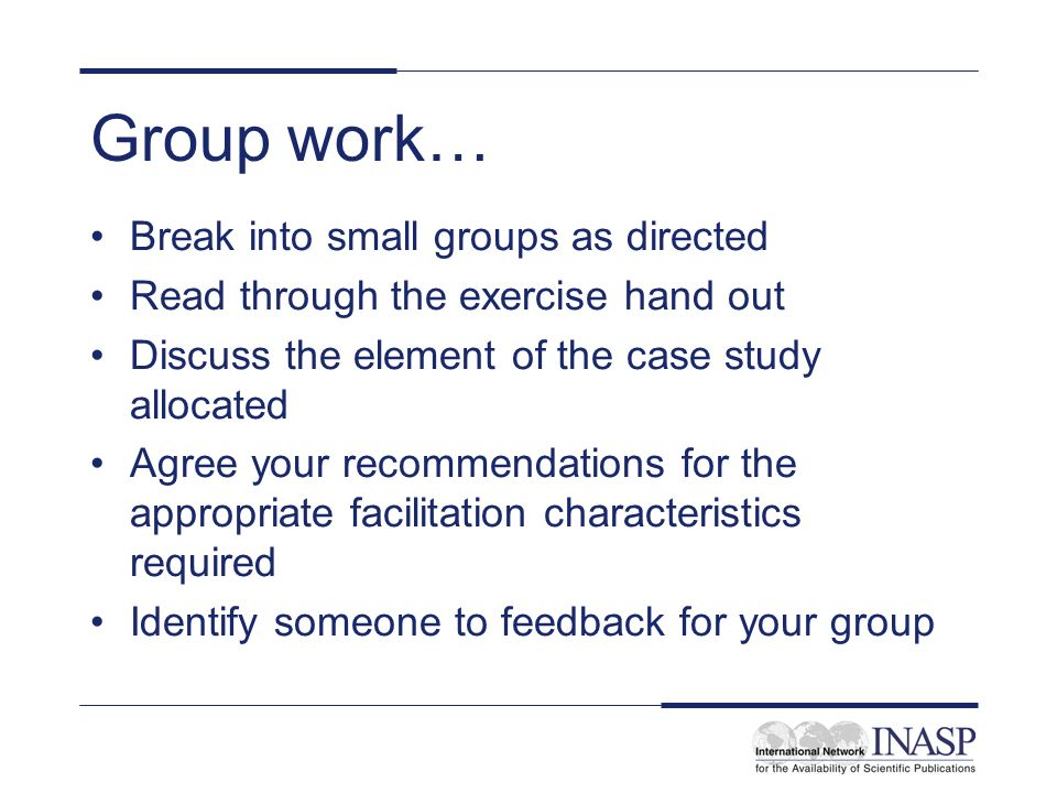 Group work… Break into small groups as directed