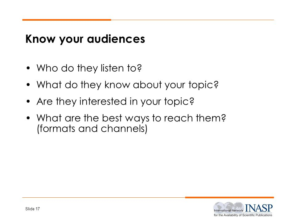 Know your audiences Who do they listen to