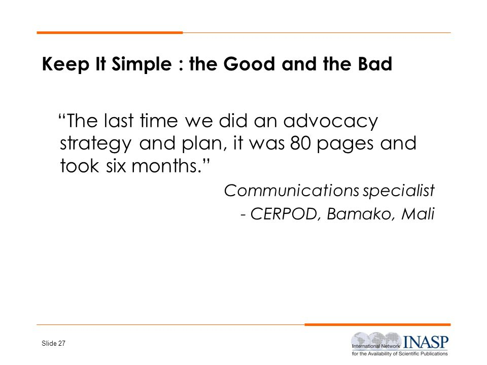 Keep It Simple : the Good and the Bad
