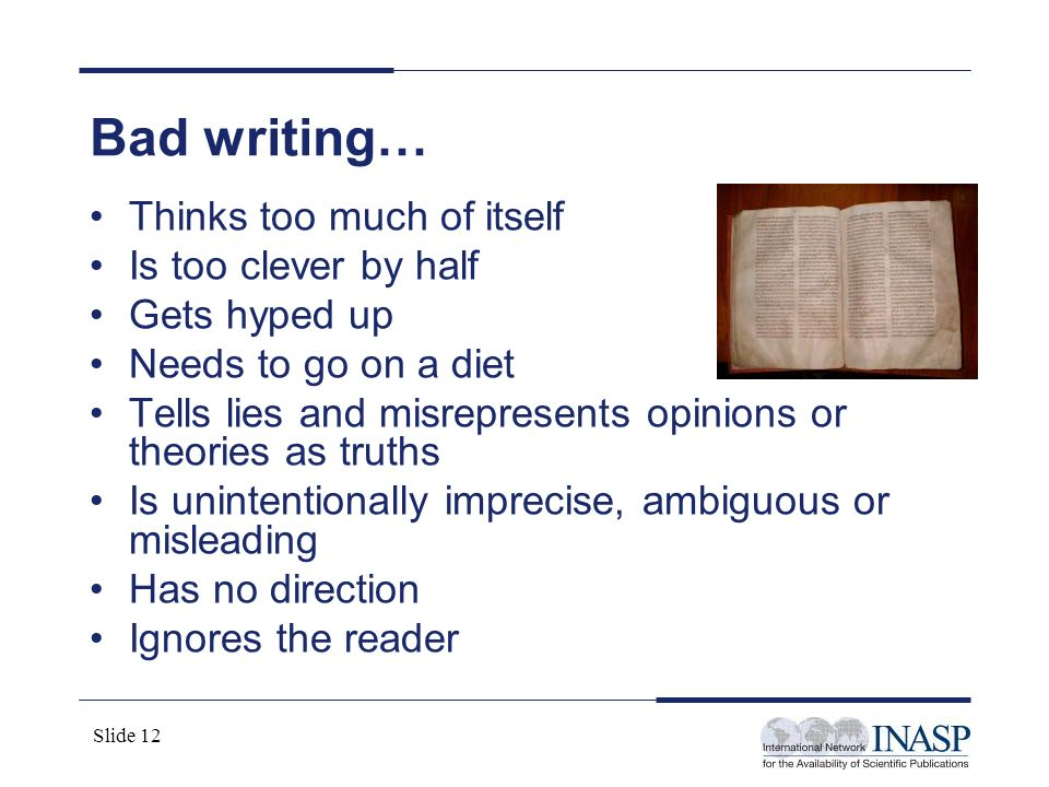 Bad writing… Thinks too much of itself Is too clever by half