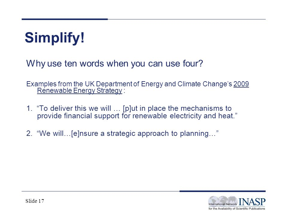 Simplify! Why use ten words when you can use four