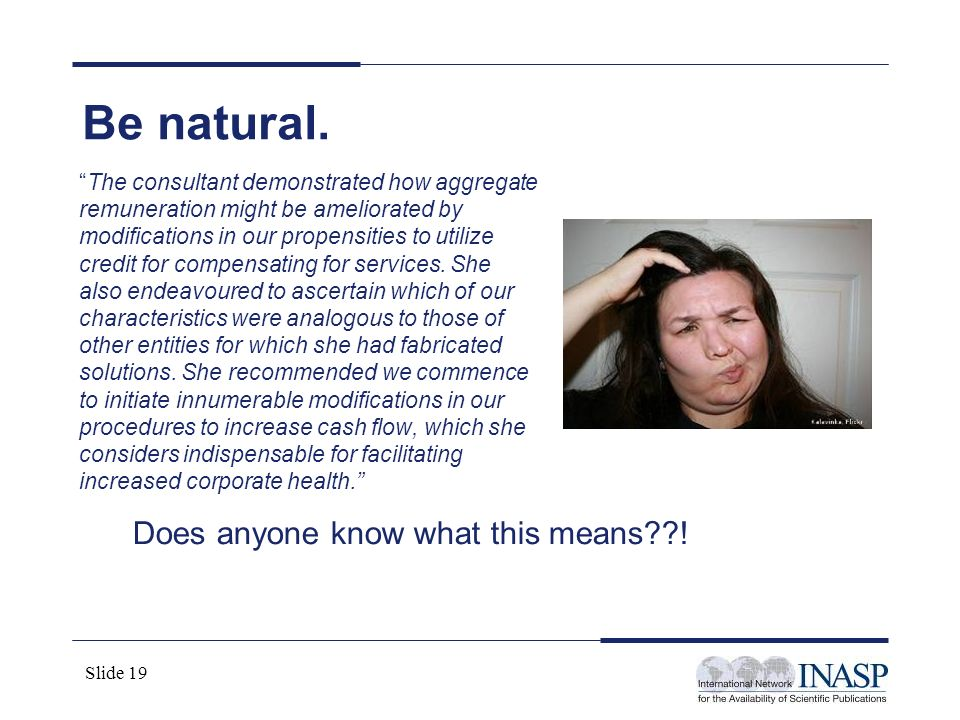 Be natural. Does anyone know what this means !