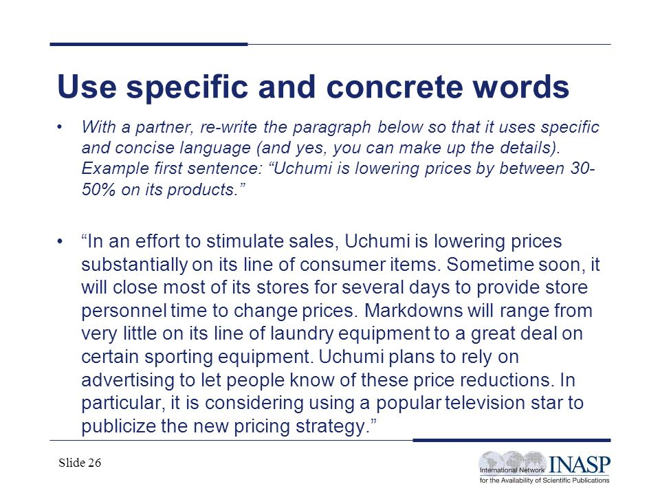 Use specific and concrete words