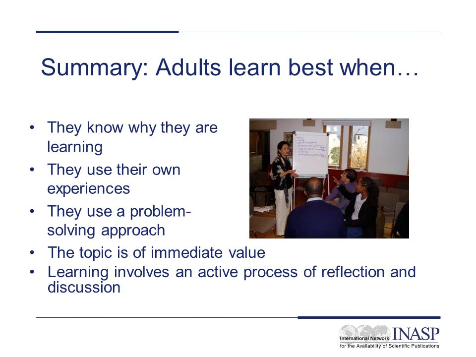 Summary: Adults learn best when…