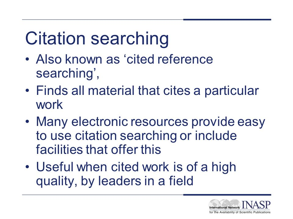 Citation searching Also known as 'cited reference searching',