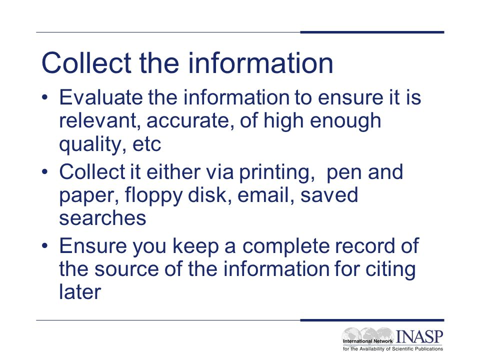 Collect the information