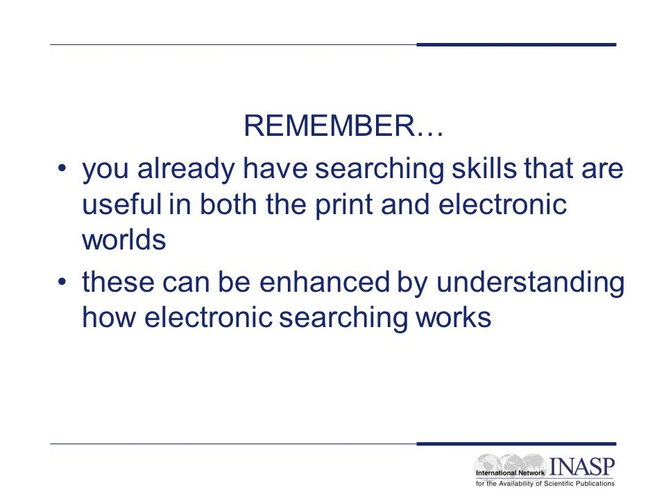 these can be enhanced by understanding how electronic searching works