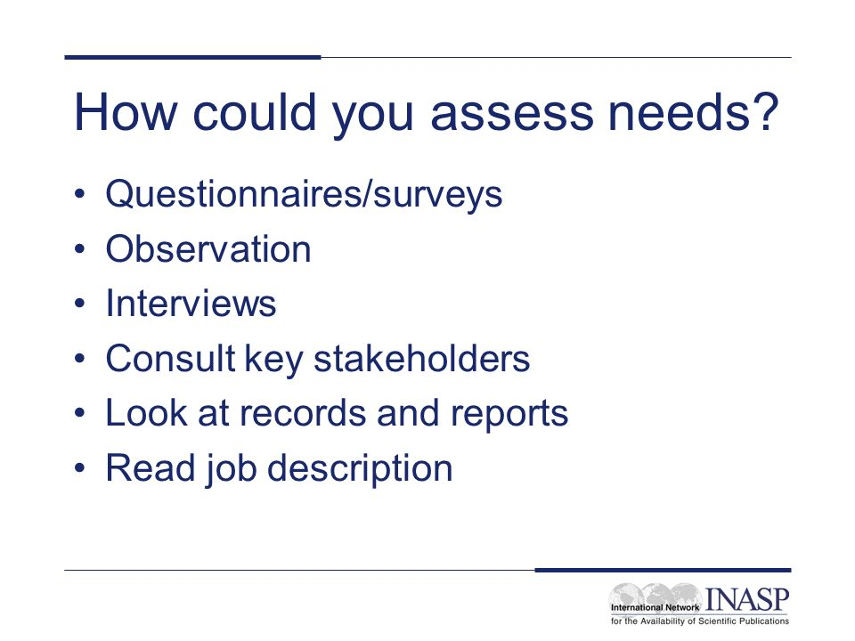 How could you assess needs