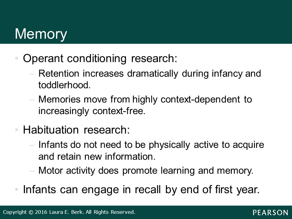 research on the memory of infants and toddlers By current research on infant and toddler development ▻ professional   memory, and categorization) provide the foundation for the emergence of higher- order.