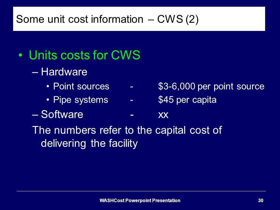 Some unit cost information – CWS (2)