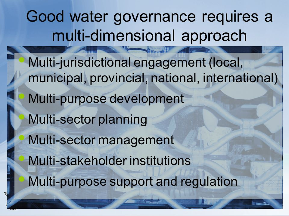 Good water governance requires a multi-dimensional approach