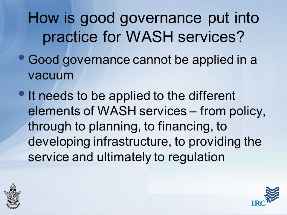 How is good governance put into practice for WASH services