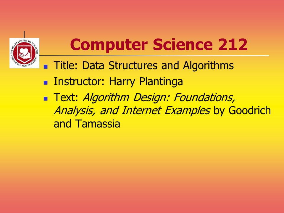 Computer Science 212 Title: Data Structures and Algorithms