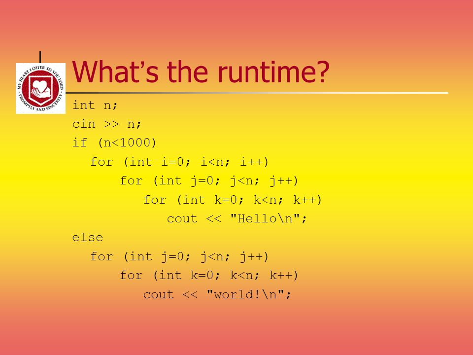 What's the runtime int n; cin >> n; if (n<1000)