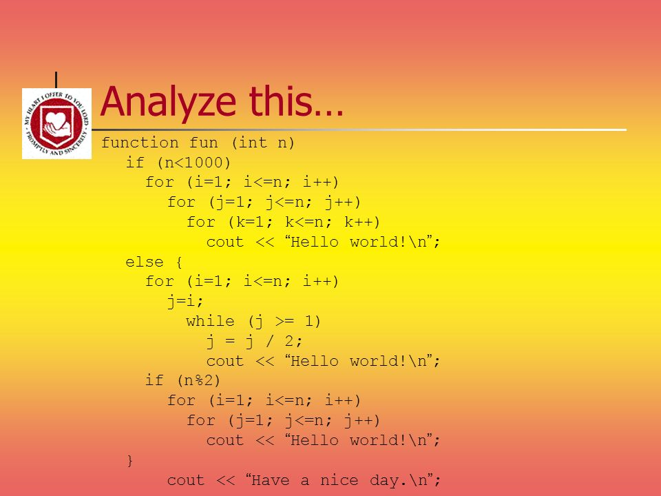 Analyze this… function fun (int n) if (n<1000)