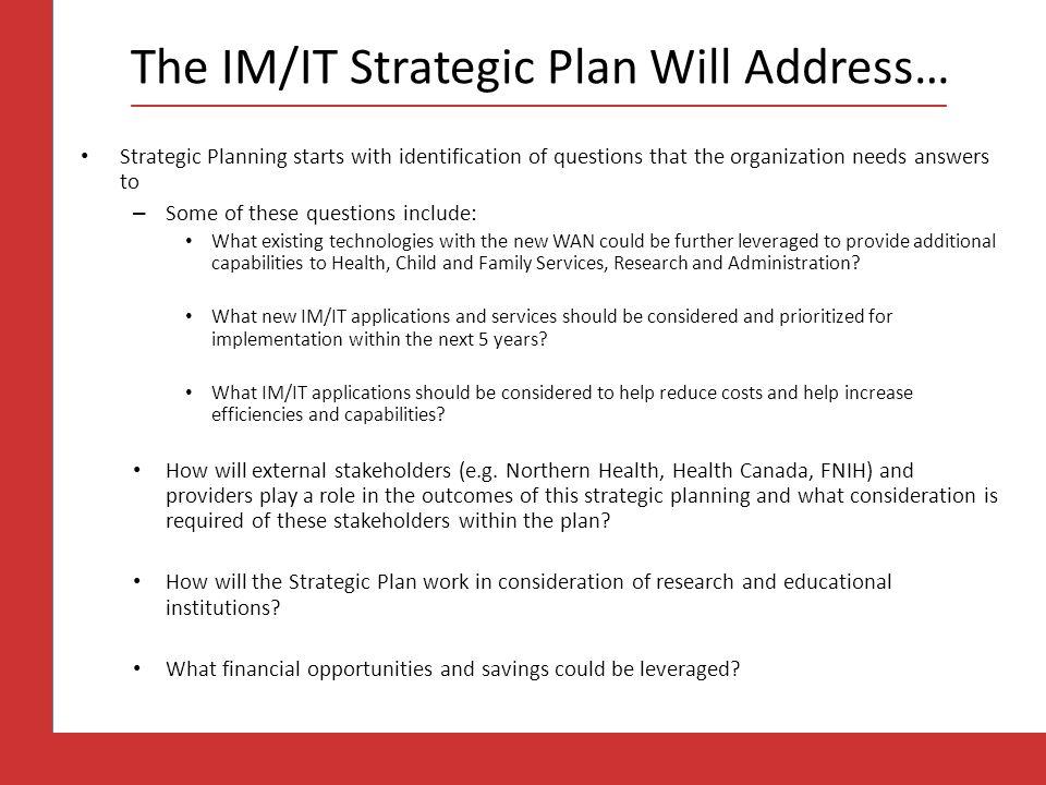 The IM/IT Strategic Plan Will Address…